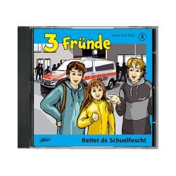 3 Freunde - Rettet das Schulfest, Hörspiel (Schweizerdeusch)